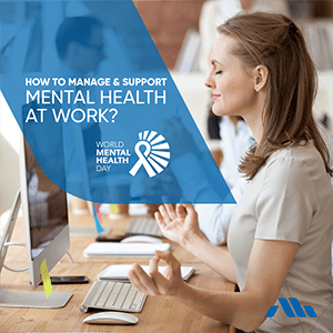 How to Manage and Support Mental Health at Work?